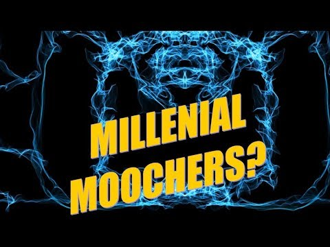 Millennial Moochers!!!  Against American values or just about right?
