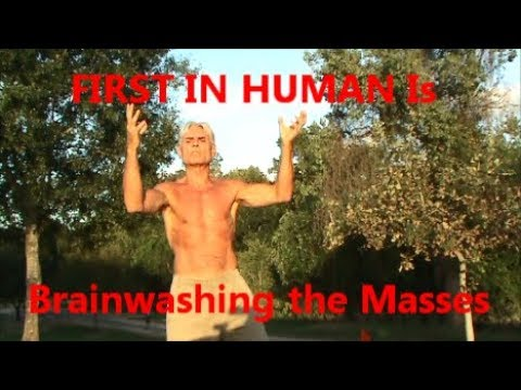 FIRST IN HUMAN Is Brainwashing the Masses