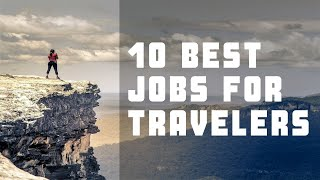 10 Jobs For Those Who Love To Travel   HD