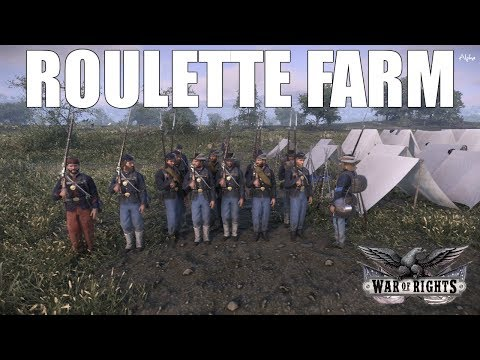 Roulette Farm - War of Rights