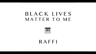 Raffi -  Black Lives Matter To Me