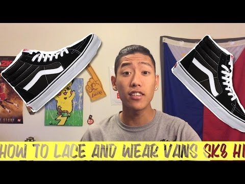 HOW TO LACE AND WEAR Vans Sk8 Hi
