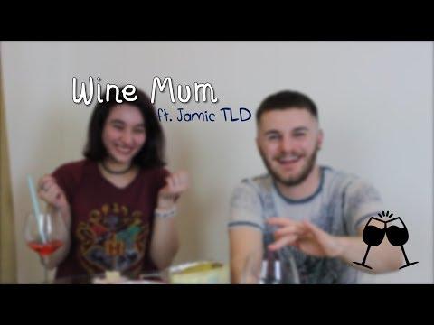 Wine Mum™ ft. Jamie TLD