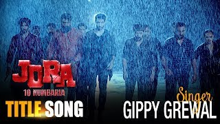 JORA 10 Numbaria Title Song | Gippy Grewal | Dharmendra, Deep Sidhu | New Punjabi Songs | 1st Sept