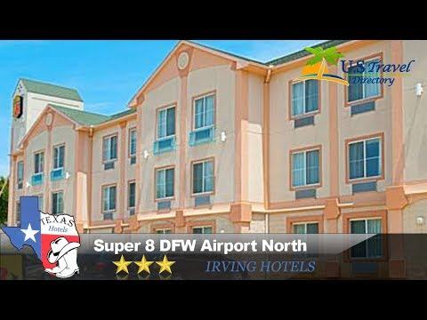 Super 8 DFW Airport North - Irving Hotels, Texas