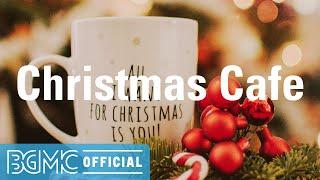 Christmas Cafe: Christmas Jazz Instrumental Playlist - Winter Jazz for Holiday
