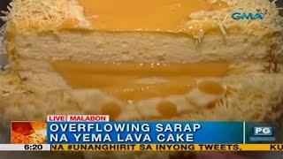 Unang Hirit: Overflowing sa sarap na yema lava cake, perfect ngayong summer