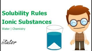 √ Solubility rules for ionic substances - Water - Solubility Rules - Chemistry - iitutor