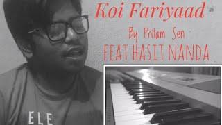 Koi Fariyaad Piano Cover by Hasit Nanda feat Pritam Sen  Jagjit Singh  Tum Bin