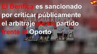 El Benfica es sancionado por criticar públicamente el arbitraje de su partido frente al Oporto