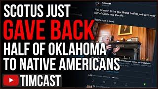 Supreme Court Just Gave Back Half Of Oklahoma To Native Americans, Leftist Judges Uphold 1866 Treaty