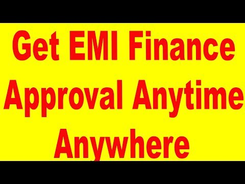 Get EMI Finance Approval Anytime Anywhere