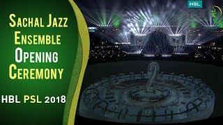 Sachal Jazz Ensemble   PSL Opening Ceremony 2018   HBL PSL 2018   PSL