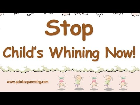 How To Stop Your Child's Whining