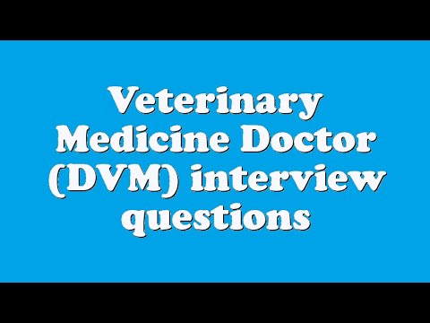 Veterinary Medicine Doctor (DVM) interview questions