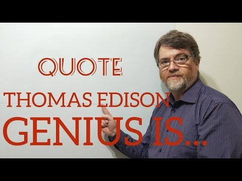 Tutor Nick P Quotes 24 Thomas Edison - Genius Is One Percent Inspiration and 99% Perspiration