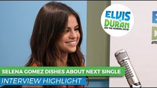 selena gomez dishes about bad liar follow up song elvis duran show