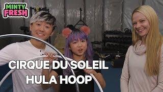 CIRQUE DU SOLEIL PT. 1 Hula Hoop | RikiMisu | Minty Fresh