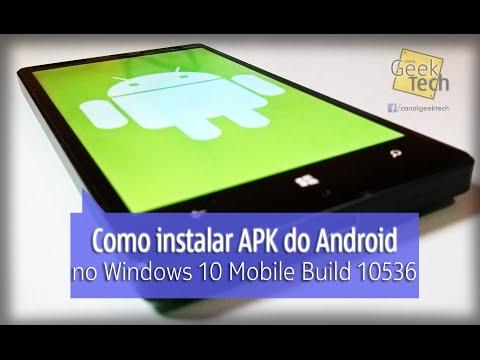 Como instalar aplicativos do Android APK no Windows 10 Mobile Build 10536 - [Tutorial Atualizado]