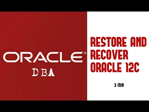 Oracle DBA | RESTORE AND RECOVER DATA BASE ORACLE VERSION 12C