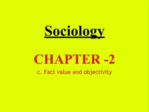 Sociology for UPSC : Fact Value and Objectivity - Chapter 2 - Paper 1 - Lecture 57