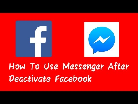 Use Messenger After Deactivate Facebook Account