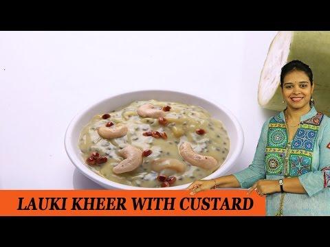LAUKI KHEER WITH CUSTARD - Mrs Vahchef