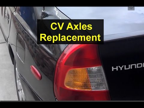 CV Axle replacement, passener and drivers sides, Hyundai Accent - VOTD