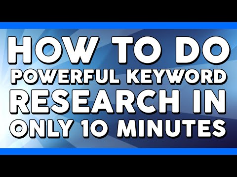 How to do POWERFUL Keyword Research in ONLY 10 Minutes