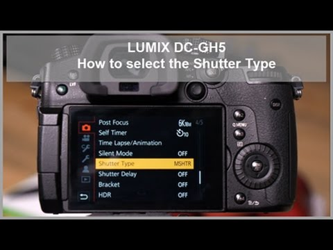 LUMIX - How to select the Shutter Type - DC-GH5, DC-GH5S, DC-G9