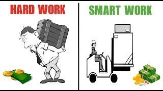 HARD WORK LEADS FAILURE !! मेहनत मत करो !! SMART VS HARD WORK