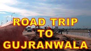 Road trip to Gujranwala and Head Khanki - 004