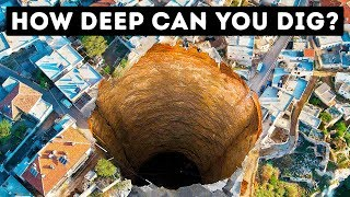How Deep Can You Possibly Dig?