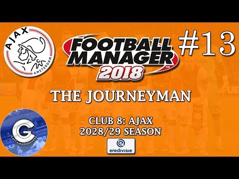 Let's Play FM18 Ajax | The Journeyman S12 E13: CHAMPIONS? | Football Manager 2018
