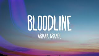 Ariana Grande - bloodline (Lyrics)