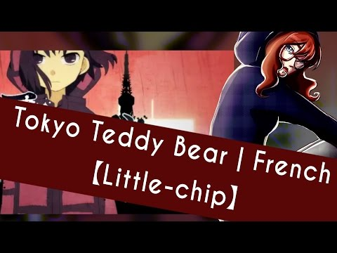 Tokyo Teddy Bear | French Cover 【Little-chip】