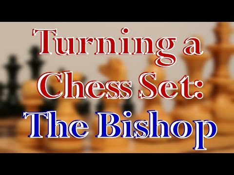 Chess Set Project Turning The Bishop
