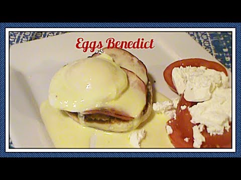 Easy Hollandaise Sauce and Eggs Benedict