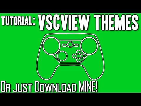 Steam Controller VSCView Theme Tutorial + My Outline Theme Download