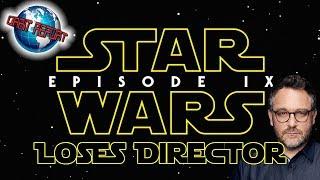 Star Wars Episode IX Loses Director - Orbit Report