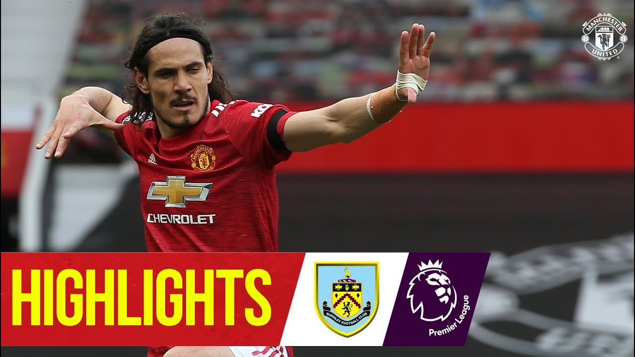 Greenwood & Cavani secure the three points | Manchester United 3-1 Burnley | Premier League