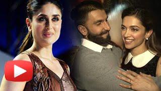 Kareena Kapoor Praises Deepika Padukone And Ranveer Singh