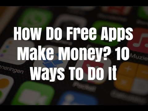 How Do Free Apps Make Money? 10 Ways To Do It