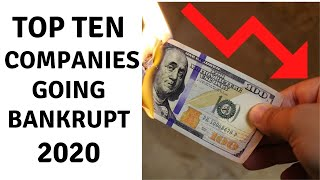 Top Ten Companies That Will File For Bankruptcy In 2020 and 2021