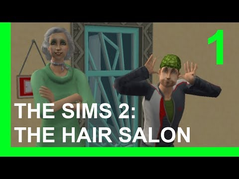 Let's Play: The Sims 2 - The Hair Salon - Part 1