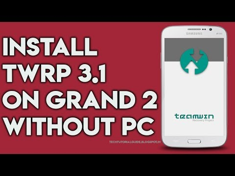How To Install TWRP (3.0.2,3.1) On Galaxy Grand 2 With Out PC | 2017