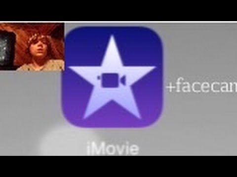 How to FACECAM on iMovie with iPad,iPhone,iPod