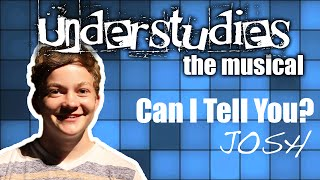 Understudies, the musical - Can I Tell You?
