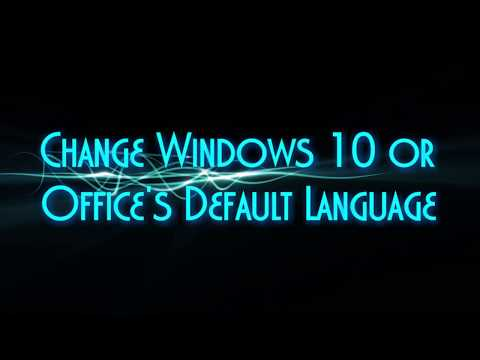 Change Windows 10 and Office's Default Menu Language