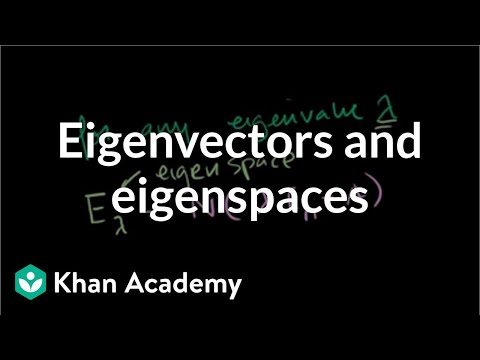 Finding eigenvectors and eigenspaces example | Linear Algebra | Khan Academy